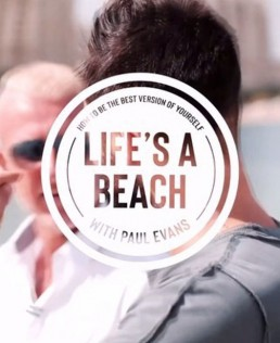WATCH LIFE'S A BEACH WITH PAUL EVANS INTERVIEW